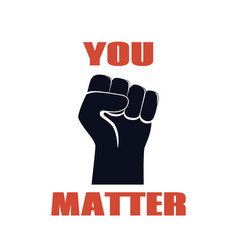 You matter protest banner against racial vector