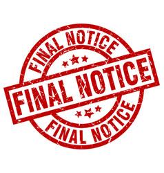 Final notice round red grunge stamp vector