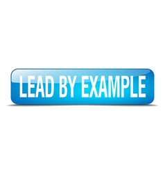 Lead by example blue square 3d realistic isolated vector
