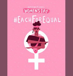 Each for equal womens day card for woman rights vector