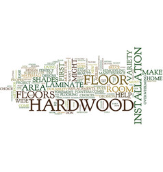 Five tips to help choose the proper hardwood vector