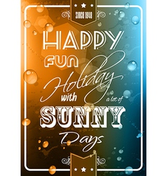 Happy summer poster with a colorful background vector image