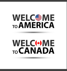 Welcome to america usa and welcome to canada vector