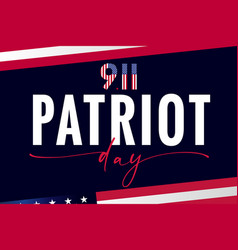 Patriot day usa we will never forget lettering vector