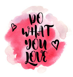 Quote do what you love vector