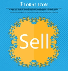 Sell sign icon Contributor earnings button Floral vector