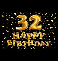 happy birthday 32 years anniversary joy vector image vector image