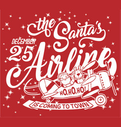 the santa airline is coming to town vector image