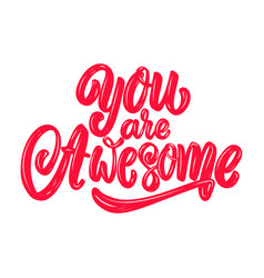 you are awesome lettering phrase on light vector image
