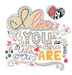 i love you as you are hand written lettering vector image vector image