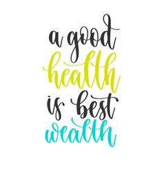 A good health is best wealth - hand lettering vector
