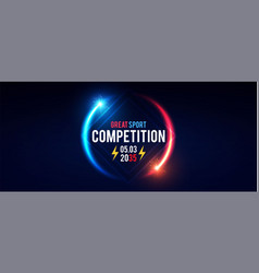 sport competition shining banner with circle light vector image