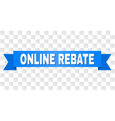 Blue stripe with online rebate text vector