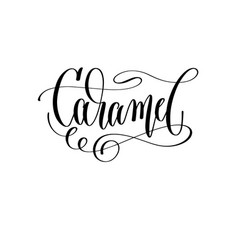 caramel - black and white hand lettering text to vector image
