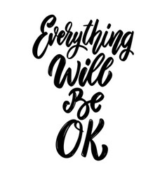 Everything will be ok lettering phrase on white vector