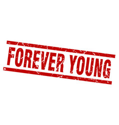 Square grunge red forever young stamp vector