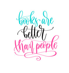 Books are better than people - hand lettering vector