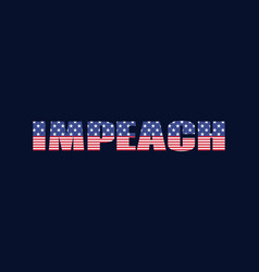 impeach usa impeachment banner word with vector image