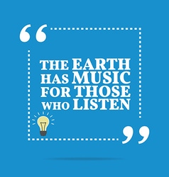 Inspirational motivational quote The earth has vector