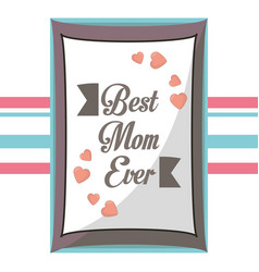 postcard best mom ever decoration vector image vector image