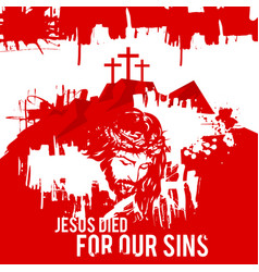 Happy easter jesus died for our sins vector