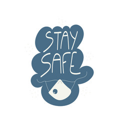 Stay safe handwritten phrase with safety face mask vector
