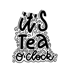 tea o clock linear calligraphy lettering hand vector image