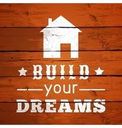 Typographic Poster Design - Build Your Dreams vector image