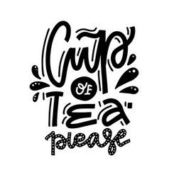 cup tea please linear hand drawn calligraphy vector image