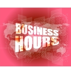 Management concept business hours concept on vector image