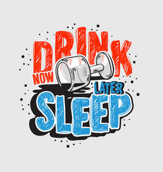 Typography motivational slogan quote alcohol night vector