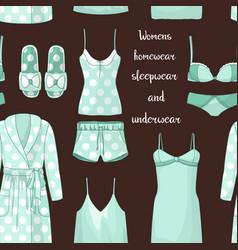 Women homewear sleepwear and underwear pattern vector
