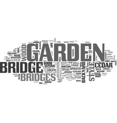 beautify your garden with a bridge text word vector image