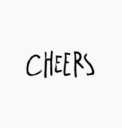 Cheers shirt print quote lettering vector