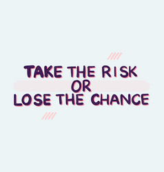 hand drawn quote takethe risk doodle vector image