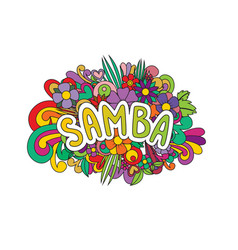 Samba zen tangle doodle flowers and text for the vector