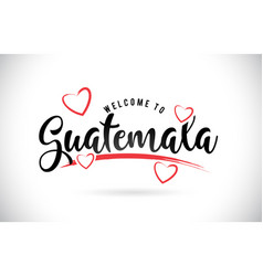 Guatemala welcome to word text with handwritten vector