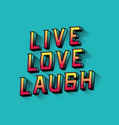 Live love laugh lettering design vector