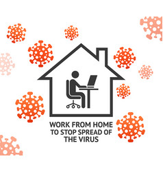 work from home to stop spreadvirus vector image