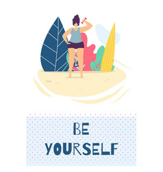 be yourself motivation design flat card template vector image