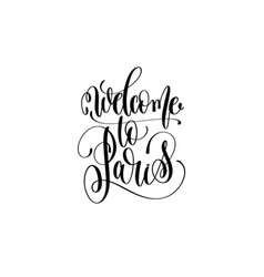 welcome to paris hand lettering modern typography vector image