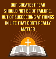 Christian motivational quote Our greatest fear vector image