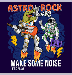 Dino t-rex and spaceman play astro rock vector