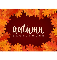 Autumn background with oak leaves and lettering vector image