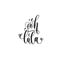 Ooh lala - french popular quote hand lettering vector