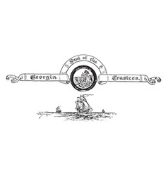 The colonial seal of georgia with a ship vector