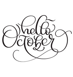 Hello october calligraphy text on white background vector