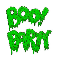 boo party lettering phrase in slime style vector image
