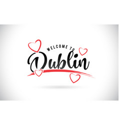 Dublin welcome to word text with handwritten font vector