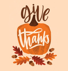 give thanks holiday lettering handwritten with vector image